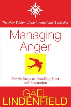 Managing Anger: Simple Steps to Dealing with Frustration and Threat eBook  by Gael Lindenfield