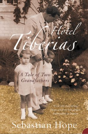 Hotel Tiberias: A Tale of Two Grandfathers eBook  by Sebastian Hope