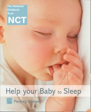 Help Your Baby to Sleep (NCT) eBook  by Penney Hames