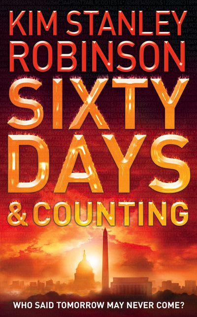Sixty Days and Counting - Kim Stanley Robinson