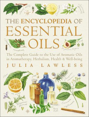 encyclopedia-of-essential-oils-the-complete-guide-to-the-use-of-aromatic-oils-in-aromatherapy-herbalism-health-and-well-being-text-only