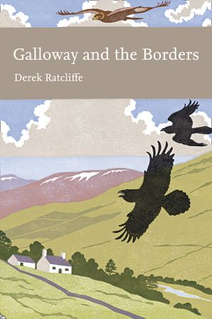 Galloway and the Borders (Collins New Naturalist Library, Book 101) eBook  by Dr. Derek A. Ratcliffe