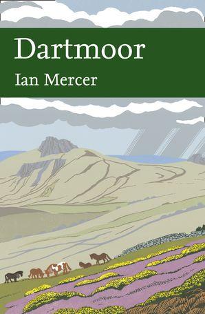 Dartmoor (Collins New Naturalist Library, Book 111) eBook  by Ian Mercer