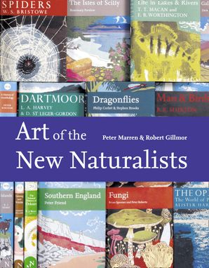 Art of the New Naturalists: A Complete History eBook  by Peter Marren