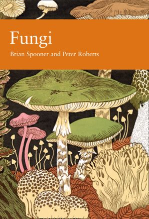 Fungi (Collins New Naturalist Library, Book 96) eBook  by Brian Spooner