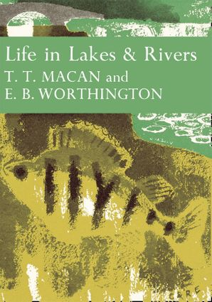 Life in Lakes and Rivers (Collins New Naturalist Library, Book 15) eBook  by T. T. Macan