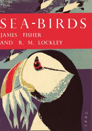 Sea-Birds (Collins New Naturalist Library, Book 28) eBook  by James Fisher