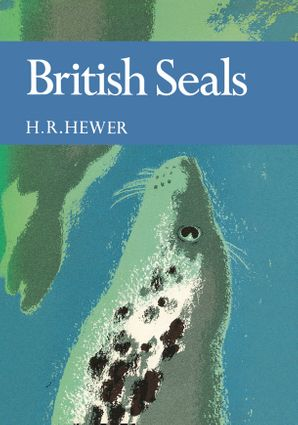 British Seals (Collins New Naturalist Library, Book 57) eBook  by H. R. Hewer