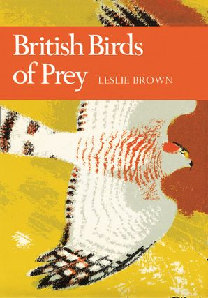 British Birds of Prey (Collins New Naturalist Library, Book 60) eBook  by L. H. Brown