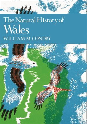 The Natural History of Wales (Collins New Naturalist Library, Book 66)