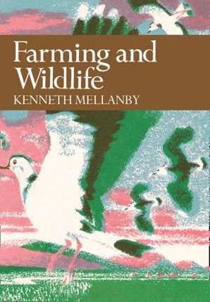 Farming and Wildlife (Collins New Naturalist Library, Book 67)