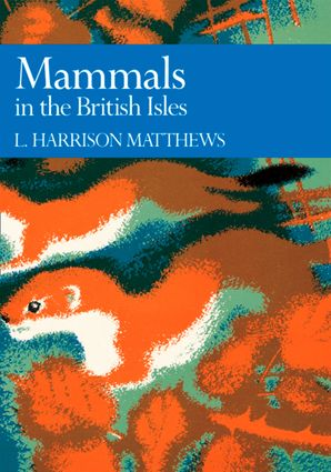 Mammals in the British Isles (Collins New Naturalist Library, Book 68) eBook  by L. Harrison Matthews