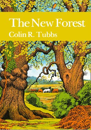 The New Forest (Collins New Naturalist Library, Book 73) eBook  by Colin. R. Tubbs