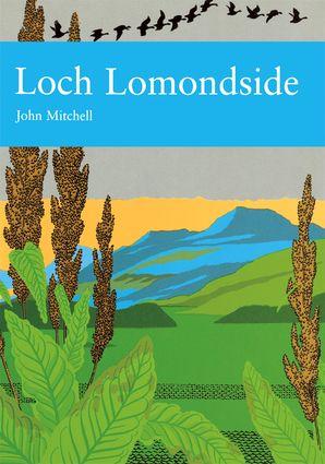 Loch Lomondside (Collins New Naturalist Library, Book 88)