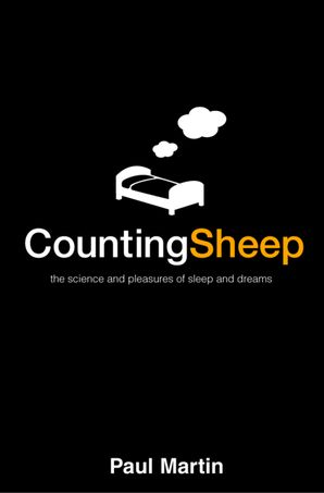 Counting Sheep: The Science and Pleasures of Sleep and Dreams (Text Only) eBook  by Dr. Paul Martin