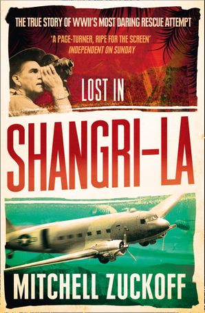 Lost in Shangri-La Paperback  by Mitchell Zuckoff
