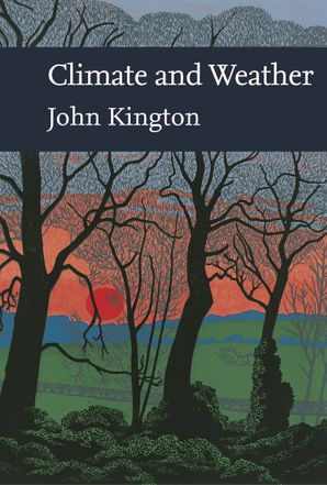 Climate and Weather (Collins New Naturalist Library, Book 115) eBook  by John Kington
