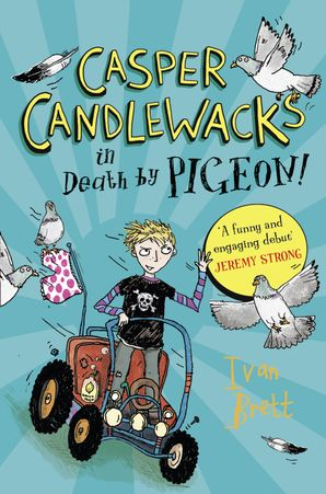 Casper Candlewacks in Death by Pigeon! (Casper Candlewacks, Book 1) Paperback  by