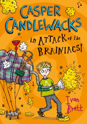 Casper Candlewacks in Attack of the Brainiacs! Paperback  by Ivan Brett