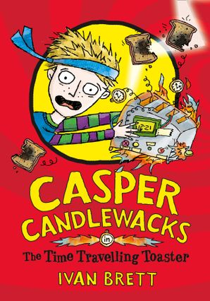 Casper Candlewacks in the Time Travelling Toaster Paperback  by