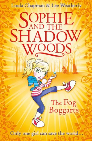 The Fog Boggarts (Sophie and the Shadow Woods, Book 4) Paperback  by Linda Chapman