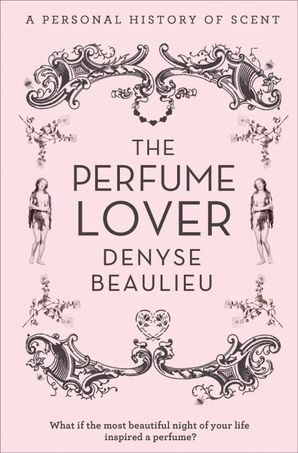 The Perfume Lover: A Personal Story of Scent