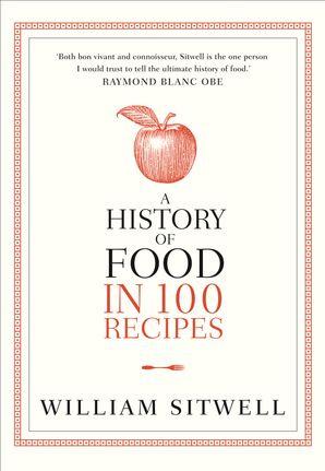 A History of Food in 100 Recipes Paperback  by William Sitwell