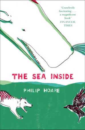 The Sea Inside Paperback  by Philip Hoare