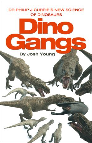 Dino Gangs Hardcover  by Josh Young