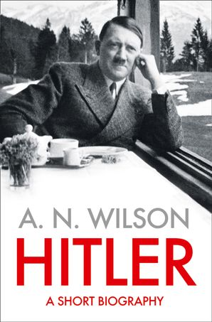 Hitler Hardcover  by A. N. Wilson