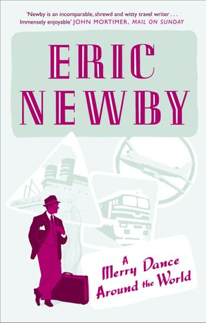 A Merry Dance Around the World Paperback  by Eric Newby