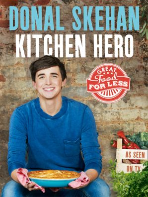 Kitchen Hero Hardcover  by Donal Skehan