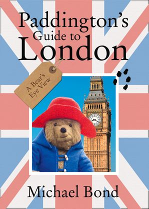 Paddington's Guide to London Paperback  by
