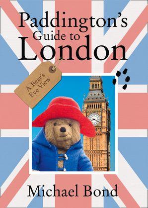 Paddington's Guide to London Paperback  by Michael Bond