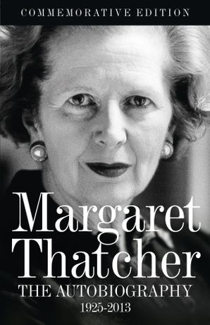 Margaret Thatcher: The Autobiography eBook  by Margaret Thatcher, Baroness