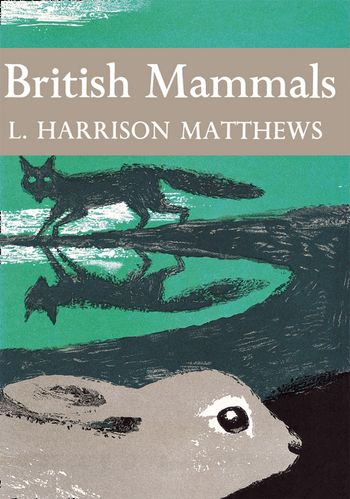 British Mammals (Collins New Naturalist Library, Book 21)