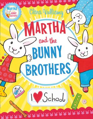 I Heart School (Martha and the Bunny Brothers) Paperback  by Clara Vulliamy