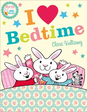 I Heart Bedtime (Martha and the Bunny Brothers) Paperback  by