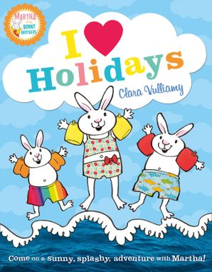 I Heart Holidays (Martha and the Bunny Brothers) Paperback  by Clara Vulliamy