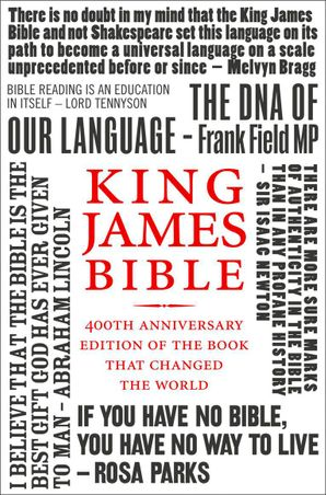 King James Bible: 400th Anniversary edition of the book that