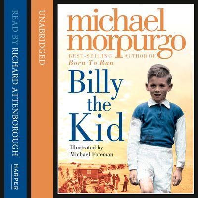 Billy the Kid - Michael Morpurgo, Read by Richard Attenborough