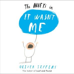 It Wasn't Me (The Hueys) Paperback  by Oliver Jeffers