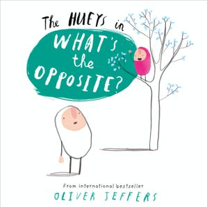 What's the Opposite? Paperback  by Oliver Jeffers