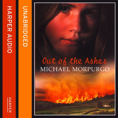 Out of the Ashes - Michael Morpurgo, Read by Sophie Aldred