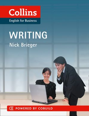 Business Writing: B1-C2 (Collins Business Skills and Communication)