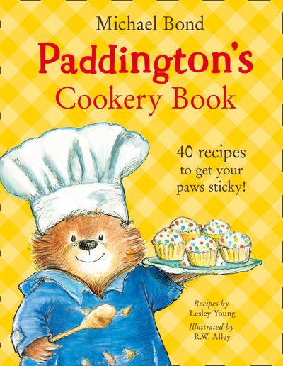 PADDINGTON'S COOKERY BOOK - Michael Bond, Illustrated by R.W. Alley