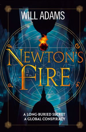 Newton's Fire Paperback  by Will Adams