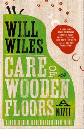 Care of Wooden Floors Paperback  by Will Wiles