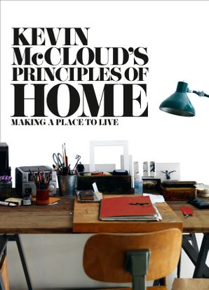 Kevin McCloud's Principles of Home: Making a Place to Live Paperback  by Kevin McCloud
