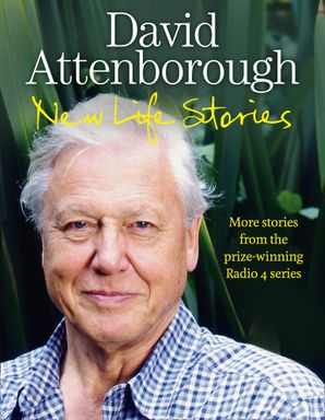 New Life Stories Hardcover  by Sir David Attenborough